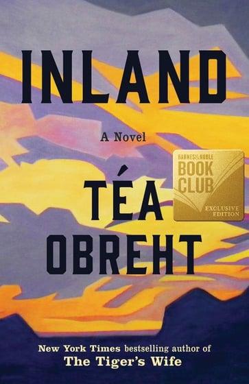 Barnes & Noble Announces Téa Obreht's Inland as August 2019